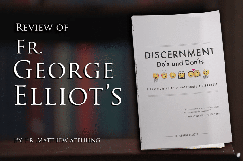 Review of Fr. George Elliott's Discernment Do's and Don'ts: A Practical Guide to Vocational Discernment
