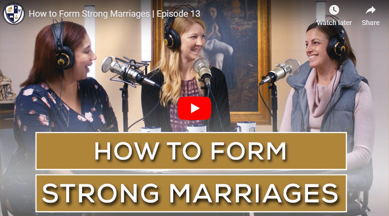 How to Form Strong Marriages