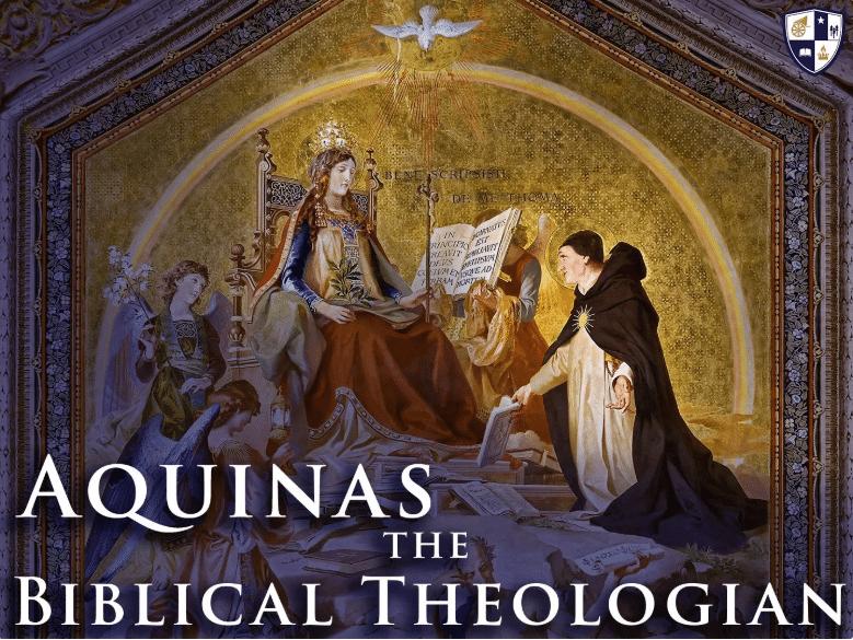 Aquinas the Biblical Theologian