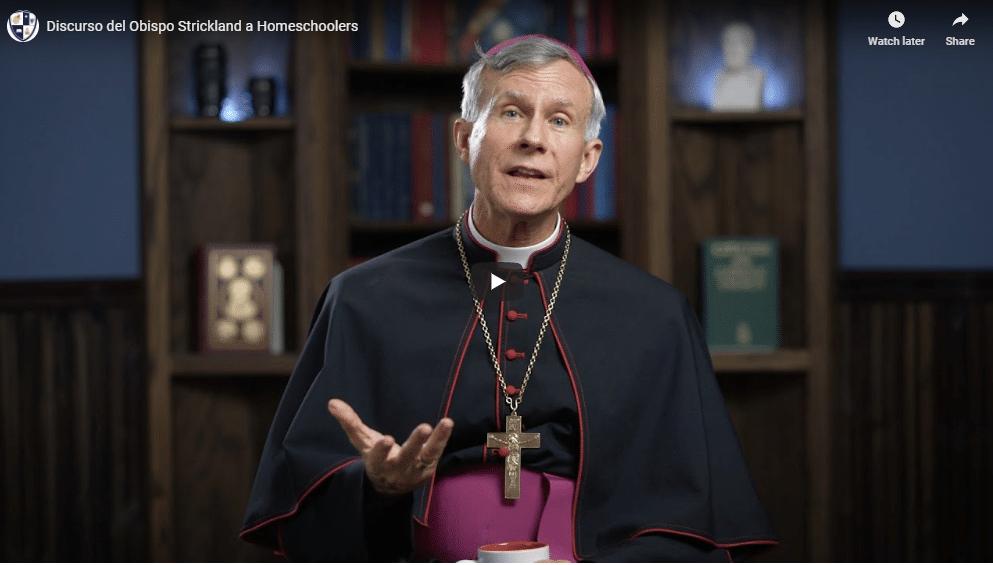 Discurso del Obispo Strickland a Homeschoolers