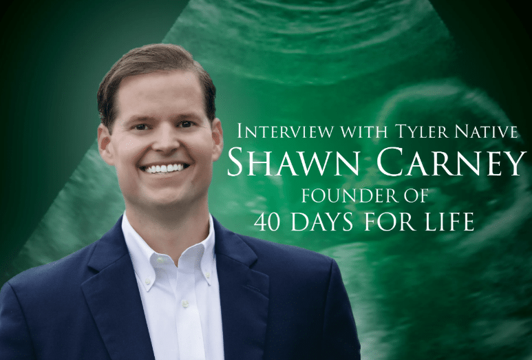 Interview With Tyler Native, Shawn Carney, Founder of 40 Days for Life