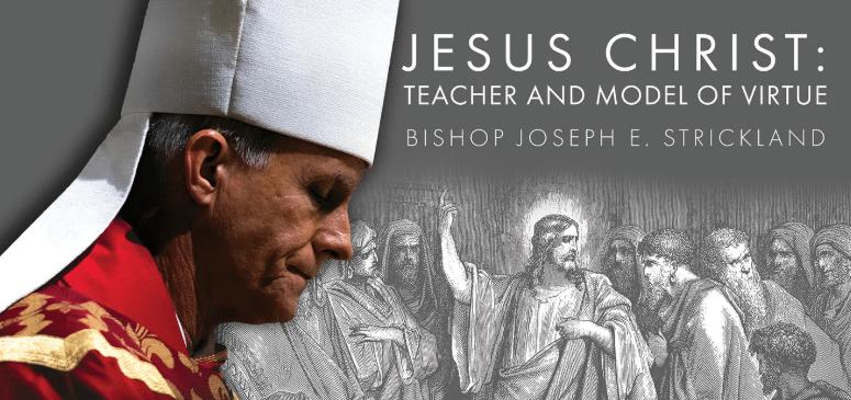 Jesus Christ: Teacher and Model of Virtue