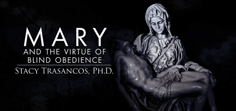 Mary and the Virtue of Blind Obedience