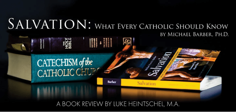Salvation: What Every Catholic Should Know By Michael Barber Ph.D.