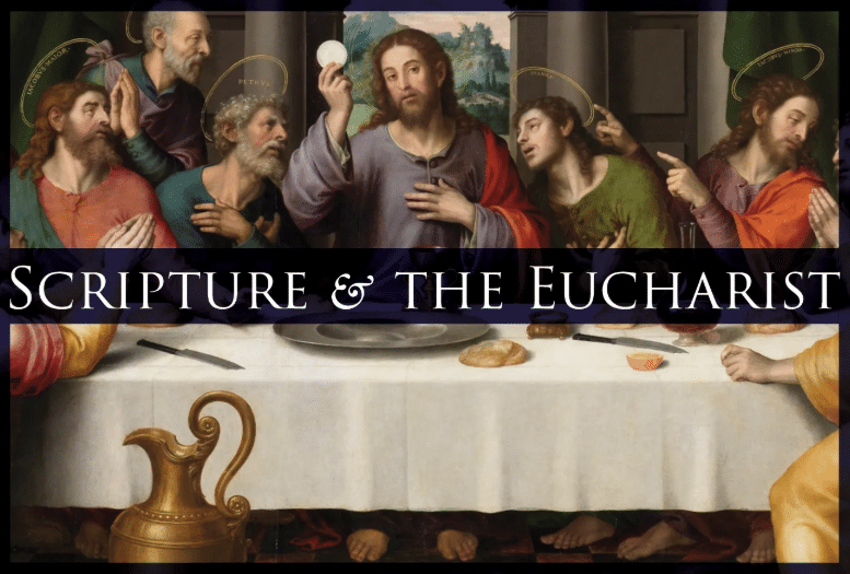 Scripture and the Eucharist
