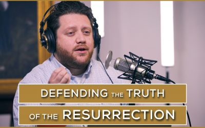 Defending the Truth of the Resurrection