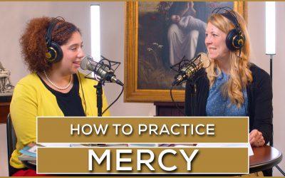 How to Practice Mercy