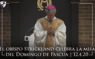 El obispo Strickland celebra la misa del Domingo de Pascua | 12.4.20