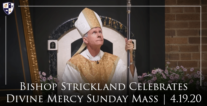 Bishop Strickland Celebrates Divine Mercy Sunday Mass | 4.19.20