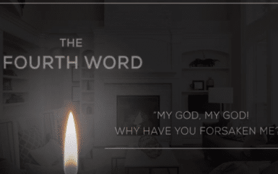 The Fourth Word | The Seven Last Words of Christ