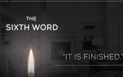 The Sixth Word | The Seven Last Words