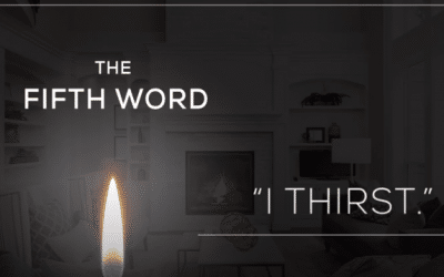 The Fifth Word | The Seven Last Words of Christ