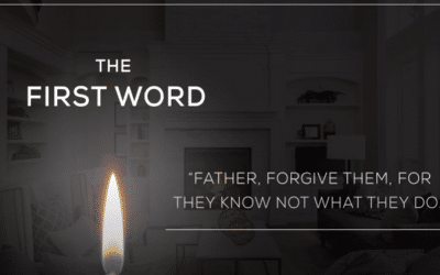 The First Word | The Seven Last Words of Christ