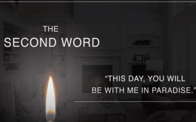The Second Word | The Seven Last Words of Christ
