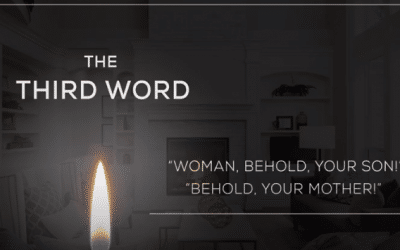 The Third Word| The Seven Last Words of Christ