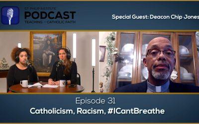 Catholicism, Racism, #ICantBreathe