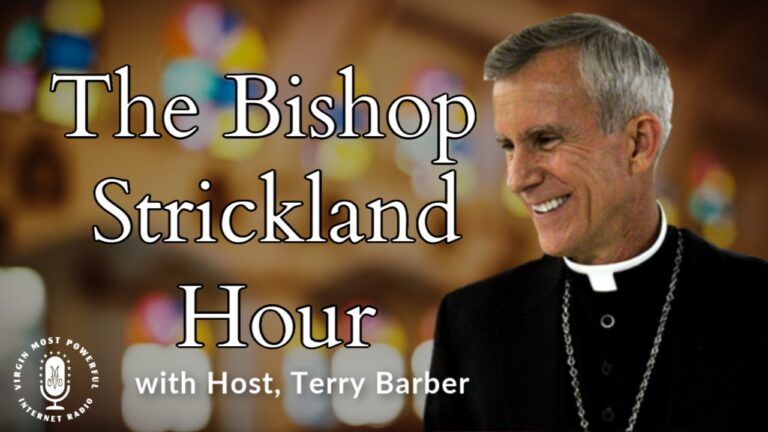 The Bishop Strickland Hour
